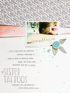 Sister Tattoos Scrapbooking Layout by Brooke Gorrell-Beaudoin for Cocoa Daisy, by brookegorrell