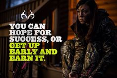 You Can Hope For Success, or Get Up Early And Earn It.  #Realtreequotes