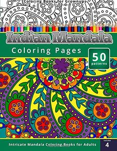 Coloring Books for Grownups: Indian Mandala Coloring Pages: Intricate Mandala Coloring Books for Adults by Chiquita Publishing http://www.amazon.com/dp/1505214157/ref=cm_sw_r_pi_dp_0dY1ub0WDE2GV