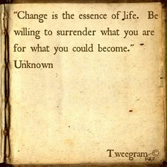 Change is the essence of life. #change #surrender