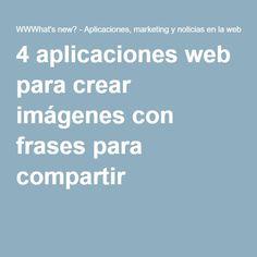 4 aplicaciones web para crear imágenes con frases para compartir