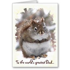 Sweet Squirrel Father's Day Card ~   This Father's Day card features a sweet red squirrel in the fluffy white snow. More squirrels are inside.