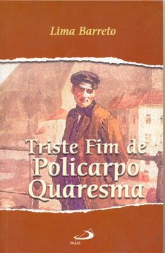 Lima Barreto is impossible to describe, the only possible way to know him is by reading him.
