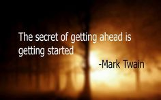 """The motivational quote of the week for students who can't stop procrastinating; """"The secret to getting ahead is getting started""""."""