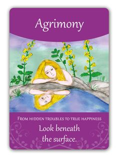 Agrimony - Bach Flower Oracle Card by Susanne Winberg. Message: From hidden troubles to true happiness.