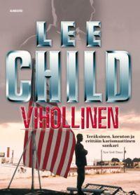 http://www.adlibris.com/fi/product.aspx?isbn=9512350521 | Nimeke: Vihollinen - Tekijä: Lee Child - ISBN: 9512350521 - Hinta: 5,40