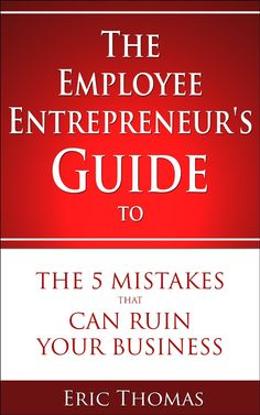 How To Avoid The 5 Mistakes That Can Ruin Your Business  ~~  Over 50% of businesses will fail by their 5th year. If you want to thrive as an entrepreneur, you must read this book!