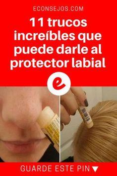 Protector labial | 11 trucos increíbles que puede darle al protector labial | El protector labial sea quizás uno de los productos esenciales al entrar a nuestra cartera.