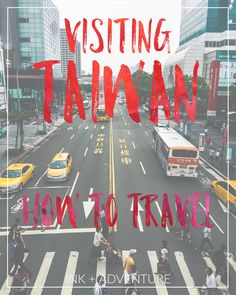 a guide to traveling in Taiwan