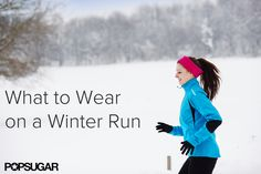 What to Wear on Winter Runs - Because all my runs can't be on the treadmill over the winter