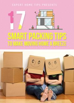 17 smart packing tips to make moving home a breeze!  http://experthometips.com/2015/05/15/17-smart-packing-tips-to-make-moving-home-a-breeze/