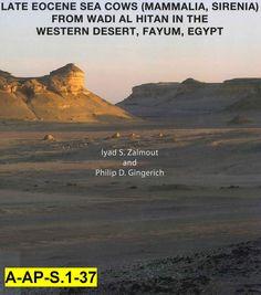 Late Eocene sea cows (Mammalia, Sirenia) from Wadi al Hitan in the Western Desert of Fayum, Egypt / Iyad S. Zalmout, Philip D. Gingerich