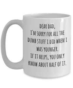- High quality mug makes the perfect gift for everyone. - Printed on only the highest quality mugs. The print will never fade no matter how many times it is washed. - Packaged, and shipped from the USA. - Dishwasher and Microwave safe. - Shipped in a custom made styrofoam package to ensure it arrives perfect. GUARANTEED. Funny Fathers Day Gifts, Fathers Day Mugs, Best Dad Gifts, Fathers Day Quotes, Great Father's Day Gifts, Funny Mothers Day, Gifts In A Mug, Gifts For Mom, Mom Funny