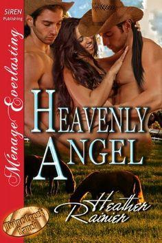 Heavenly Angel [Divine Creek Ranch 3] [The Heather Rainier Collection] (Siren Publishing Menage Everlasting) by Heather Rainier, http://www.amazon.com/dp/B004PYDMB6/ref=cm_sw_r_pi_dp_MwXosb0PY5ADM
