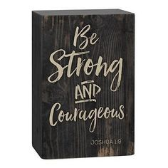 "BE STRONG AND COURAGEOUS Distressed Wood Tabletop Block Plaque, 5"" x 3.5"" #littlecabin Word Block, Be Strong And Courageous, Little Cabin, Happy Fall Y'all, Choose Joy, How To Distress Wood, Give Thanks, Tabletop, Life Is Good"