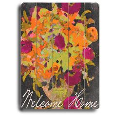 Welcome Home by Artist Lisa Weedn Wood Sign