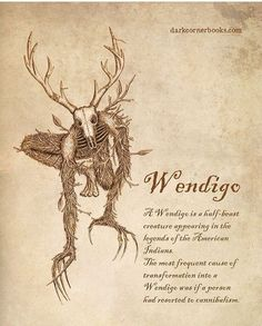 The Legend of The Wendigo has always been one of my favorites.