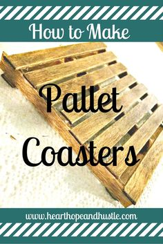 how to make pallet coasters. Super Cute & Super Easy!