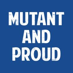 X-Men mutant and proud