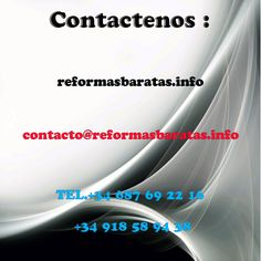 contacto@reformasbaratas.info----TEL.+34 687 69 22 16 / +34 918 58 94 38
