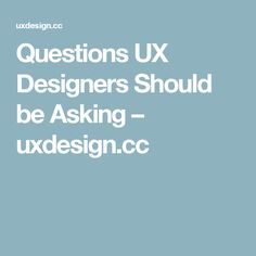 Questions UX Designers Should be Asking – uxdesign. Ux Design, Tool Design, User Experience, Ui Ux, Knowledge, This Or That Questions, Designers, Content, Tools