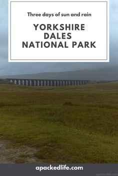 Destination Guide: Yorkshire Dales National Park - Three Days of Sun and Rain Cornwall England, Yorkshire England, Yorkshire Dales, London England, Oxford England, Europe Travel Tips, Travel Advice, Travel Guides, Ireland Travel