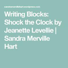 Writing Blocks: Shock the Clock by Jeanette Levellie | Sandra Merville Hart