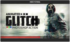 Animated Glitch - Photoshop Action | GraphicRiver