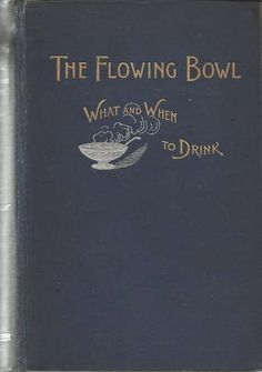1892 The flowing bowl when and what to drink Bartender Recipes, Cocktail Book, Recipe Books, Classic Cocktails, Liquor, Literature, Drinks, Words, Collection
