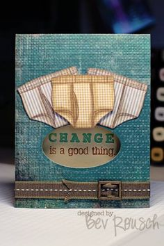 Change is Good by BevMom - Cards and Paper Crafts at Splitcoaststampers