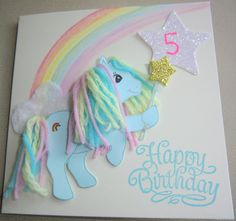 """Birthday card for my """"My Little Pony""""-crazy 5 year old niece!"""