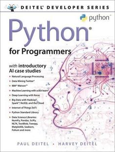 "Read ""Python for Programmers with Big Data and Artificial Intelligence Case Studies"" by Paul J. Deitel available from Rakuten Kobo. The professional programmer's Deitel® guide to Python® with introductory artificial intelligence case studies Written fo. Technology World, Computer Technology, Computer Science, Computer Robot, Computer Hacker, Computer Books, Teaching Technology, Teaching Biology, Supervised Machine Learning"
