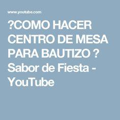 COMO HACER CENTRO DE MESA PARA BAUTIZO  Sabor de Fiesta - YouTube