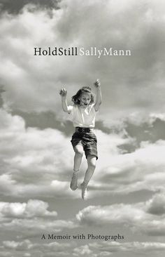 """Hold Still, A Memoir with Photographs, by legendary photographer Sally Mann reads like an epic novel shot through with photographs and remarkable insights about the creative process, and embracing the """"limitations of the ordinary"""". New Books, Good Books, Books To Read, Great Novels, Out Of Body, National Book Award, Billie Holiday, Video Photography, Digital Photography"""
