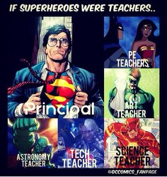 If superheroes were teachers