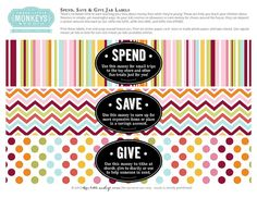 "Save Spend and Give Jars for Kids printable label.  I love the wordage to the ""Spend"", ""Save"", and ""Give""."