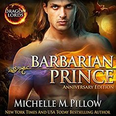 """Another must-listen from my """"Barbarian Prince: Dragon Lords, Book 1 (Anniversary Edition)"""" by Michelle M. Pillow, narrated by Mason Lloyd. Paranormal Romance, Romance Novels, Prince Dragon, Fantasy Romance, Alpha Male, Barbarian, Book 1, Bestselling Author, Audio Books"""