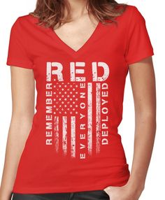 'Red Friday - Remember Everyone Deployed' Fitted V-Neck T-Shirt by bluescript Military Mom, Army Mom, Military Quotes, Remember Everyone Deployed Shirts, Red Friday Shirts, Deployment Party, Marines Girlfriend, Army Shirts, Red Shirt