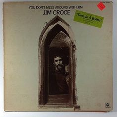 JIM CROCE--You Don't Mess Around with Jim
