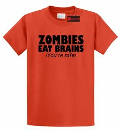 Zombies Eat Brains You're Safe Funny T Shirt Halloween Party Tee