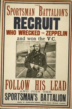 he sportsman battalion's recruit who wrecked the zeppelin and won the V.C. Follow his lead and join the sportsman's battalion