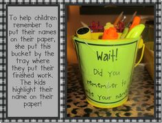 highlight your name - put by finished paper tray to help kids remember to put their name on their paper!