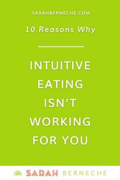 Intuitive eating, body positive, emotional eating, binge eating, recovery warrior, diet culture. 10 Reasons Why Intuitive Eating Isn't Working For You.