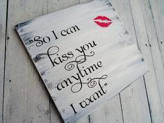 "Valentine's Day Wedding Sign READY TO SHIP !  Sweet Home Alabama quote sign ""So I can kiss you anytime I want"""