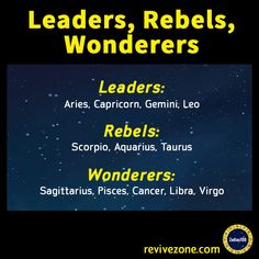 leaders, rebels, wonderers, zodiac signs, aries, taurus, gemini, cancer, leo, virgo, libra, scorpio, sagittarius, capricorn, aquarius, pisces