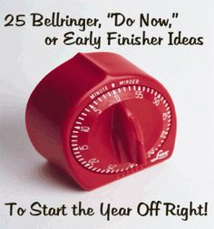"25 Bellringer, ""Do Now"" or Early Finisher Ideas! Written for secondary teachers but some of the general ideas can be adapted for younger students"