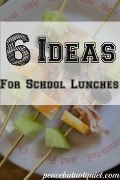 6 Fun, Easy Ideas for Kids' Lunches -- to pack for school or enjoy at home!