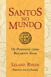 Santos no Mundo :: Editora Fiel - Apoiando a Igreja de Deus
