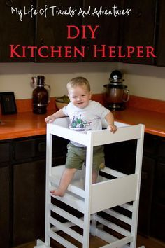 My Life of Travels and Adventures: Kitchen Helper - Toddler Step Stool