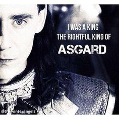 The rightful King of Asgard...